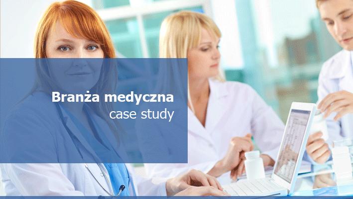 Branża medyczna - case study