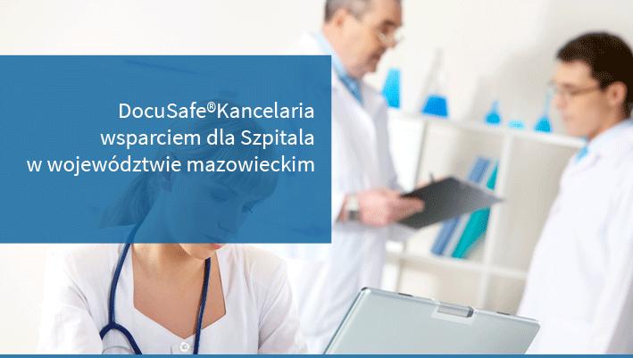 DocuSafe®Kancelaria wsparciem dla Szpitala w woj. mazowieckim.